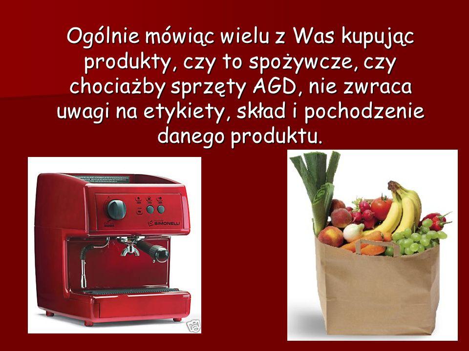 Ogólnie mówiąc wielu z Was kupując produkty, czy to spożywcze, czy chociażby sprzęty AGD, nie zwraca uwagi na etykiety, skład i pochodzenie danego produktu.