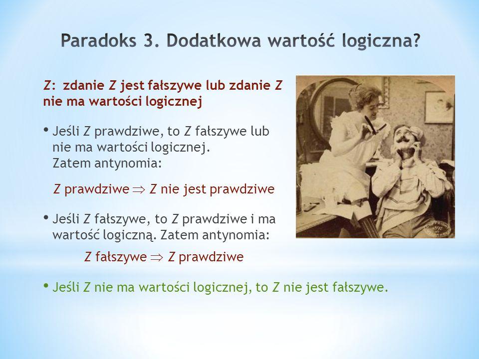 Paradoks 3. Dodatkowa wartość logiczna