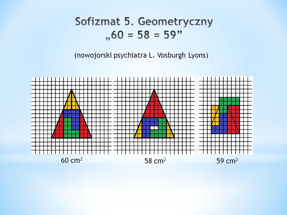 """Sofizmat 5. Geometryczny """"60 = 58 = 59"""