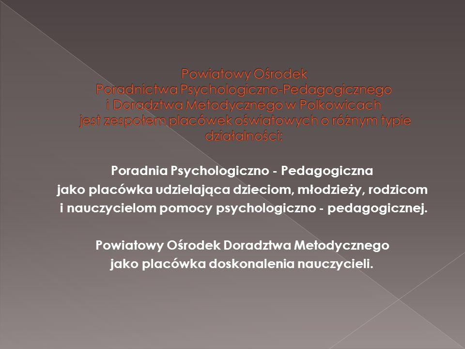 Powiatowy Ośrodek Poradnictwa Psychologiczno-Pedagogicznego i Doradztwa Metodycznego w Polkowicach jest zespołem placówek oświatowych o różnym typie działalności: