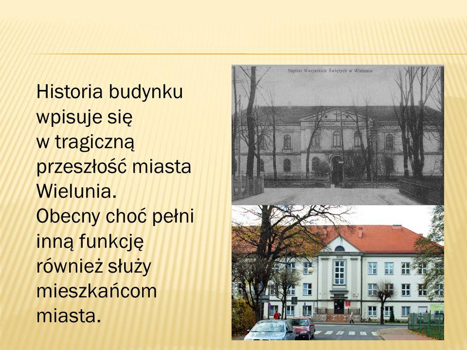 Historia budynku wpisuje się w tragiczną przeszłość miasta Wielunia.