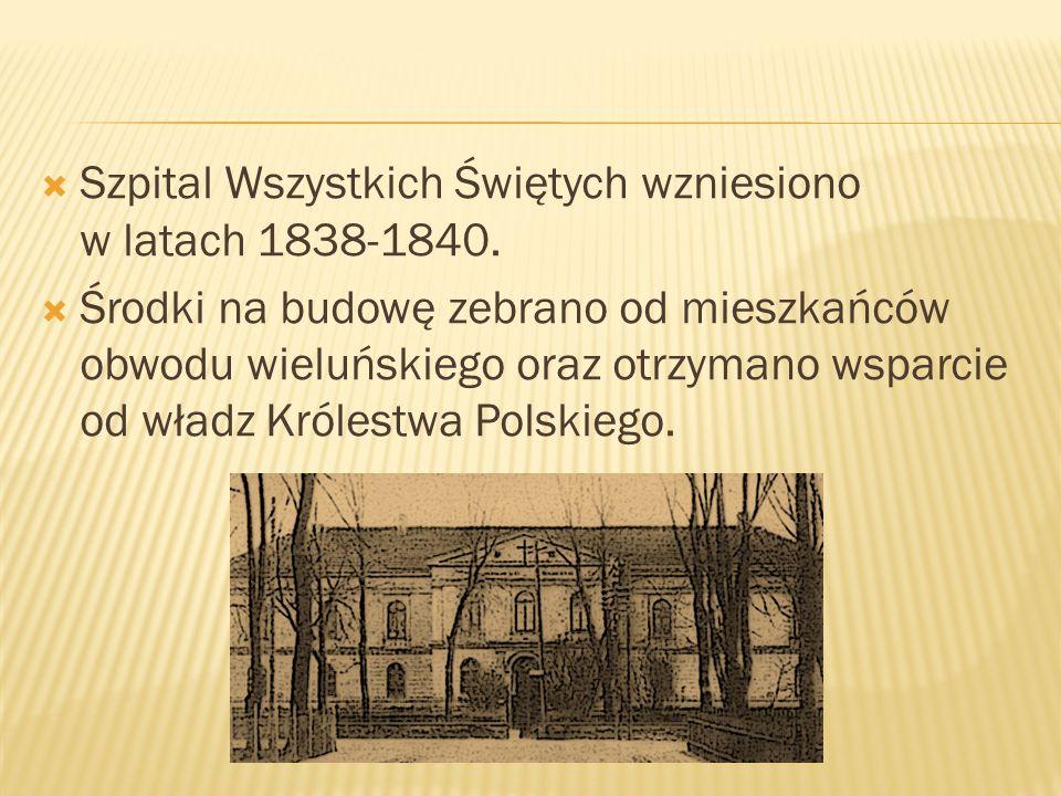 Szpital Wszystkich Świętych wzniesiono w latach 1838-1840.
