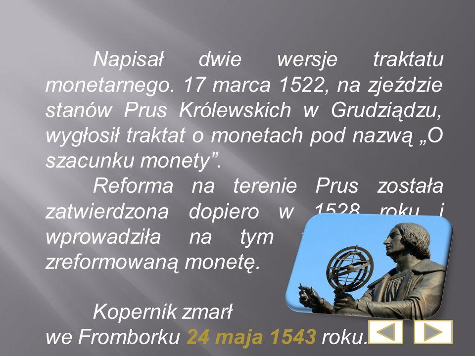 Napisał dwie wersje traktatu monetarnego