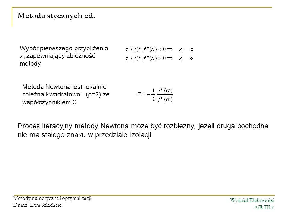 Metoda stycznych cd. Wybór pierwszego przybliżenia x1 zapewniający zbieżność metody.