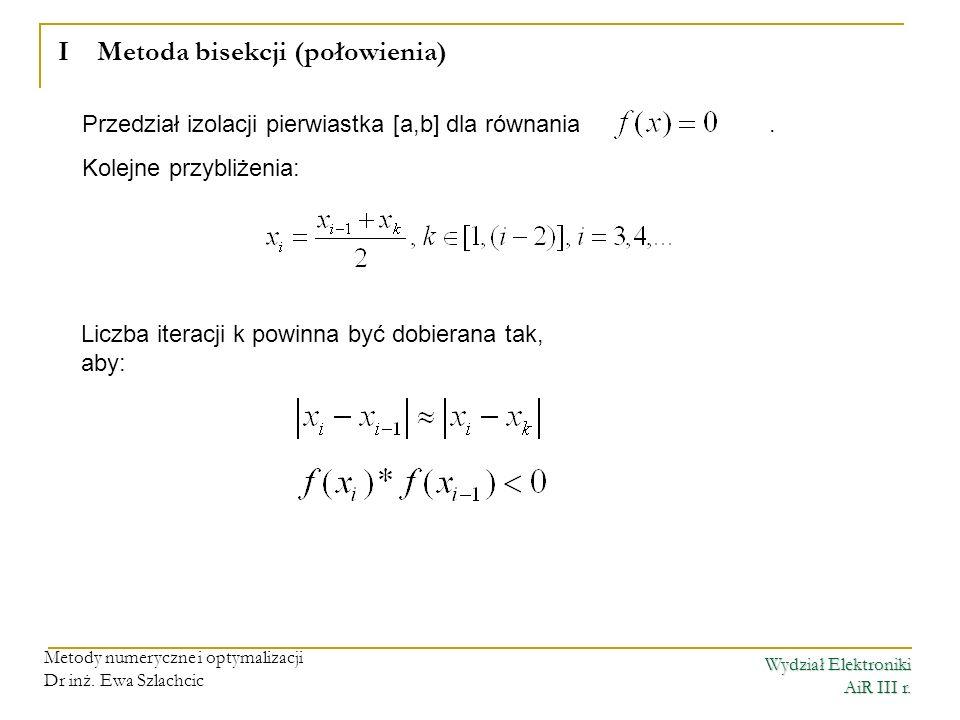 I Metoda bisekcji (połowienia)