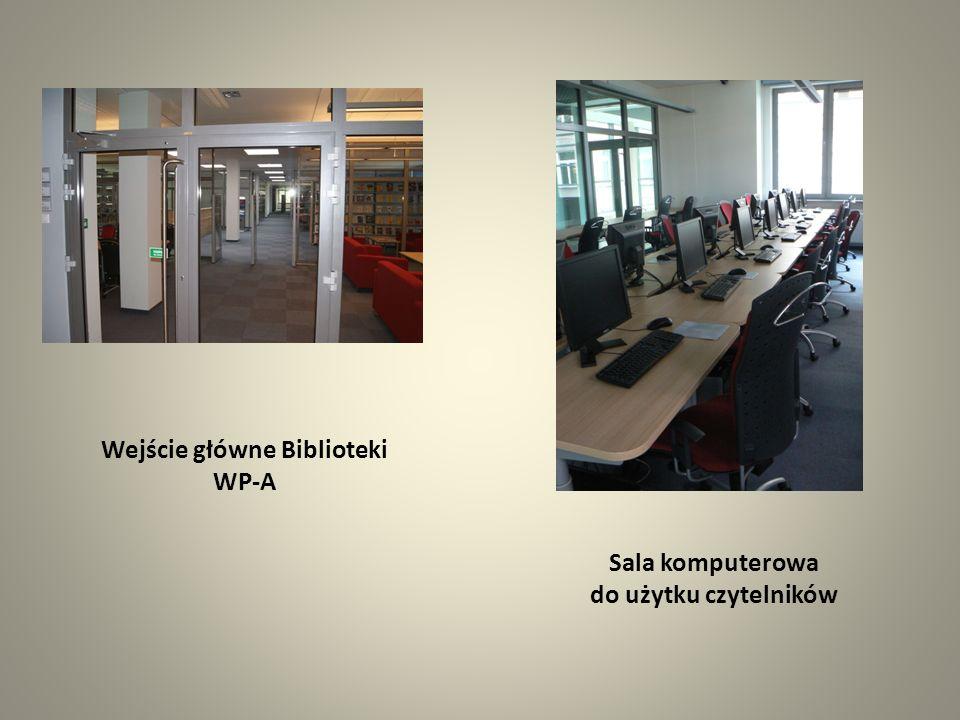 Wejście główne Biblioteki WP-A Sala komputerowa do użytku czytelników