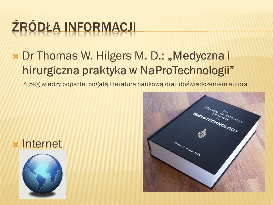 """Źródła informacji Dr Thomas W. Hilgers M. D.: """"Medyczna i hirurgiczna praktyka w NaProTechnologii"""