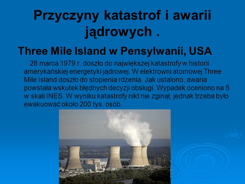 Przyczyny katastrof i awarii jądrowych .