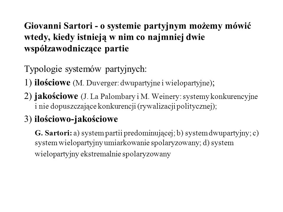 Giovanni Sartori - o systemie partyjnym możemy mówić wtedy, kiedy istnieją w nim co najmniej dwie współzawodniczące partie