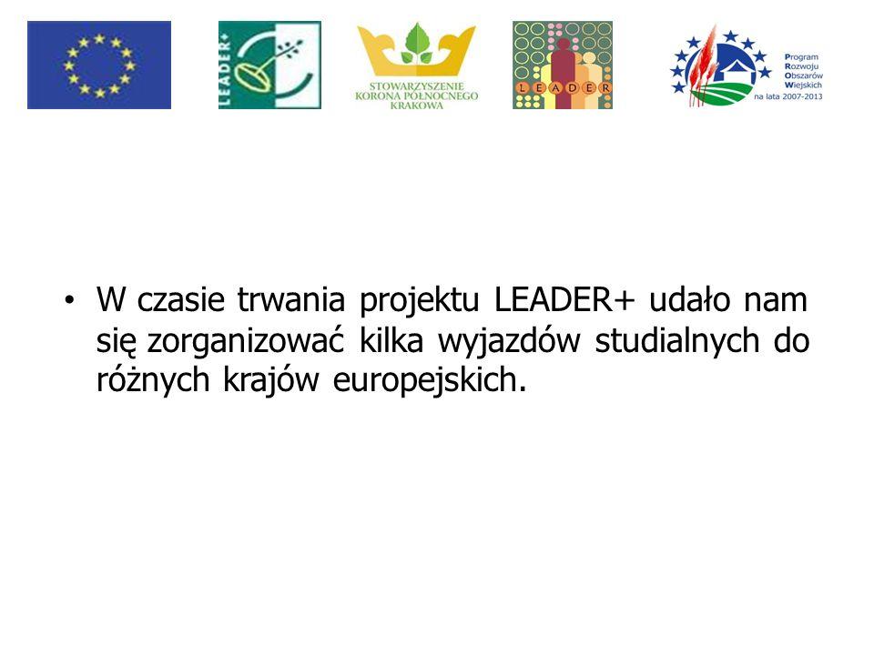 W czasie trwania projektu LEADER+ udało nam się zorganizować kilka wyjazdów studialnych do różnych krajów europejskich.