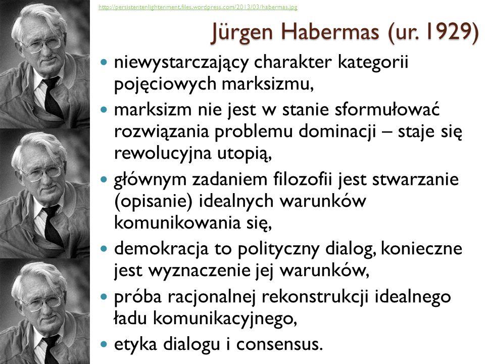 Jürgen Habermas (ur. 1929)http://persistentenlightenment.files.wordpress.com/2013/03/habermas.jpg.