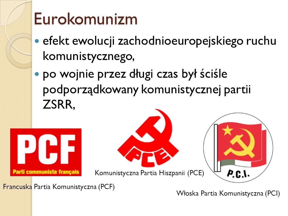Eurokomunizmefekt ewolucji zachodnioeuropejskiego ruchu komunistycznego,