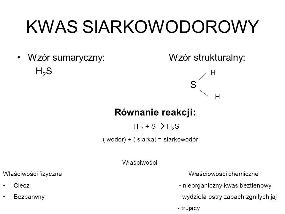 ( wodór) + ( siarka) = siarkowodór