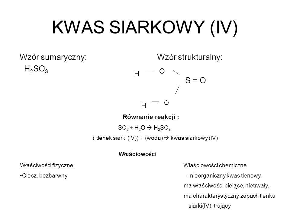 KWAS SIARKOWY (IV) Właściowości Wzór sumaryczny: Wzór strukturalny: