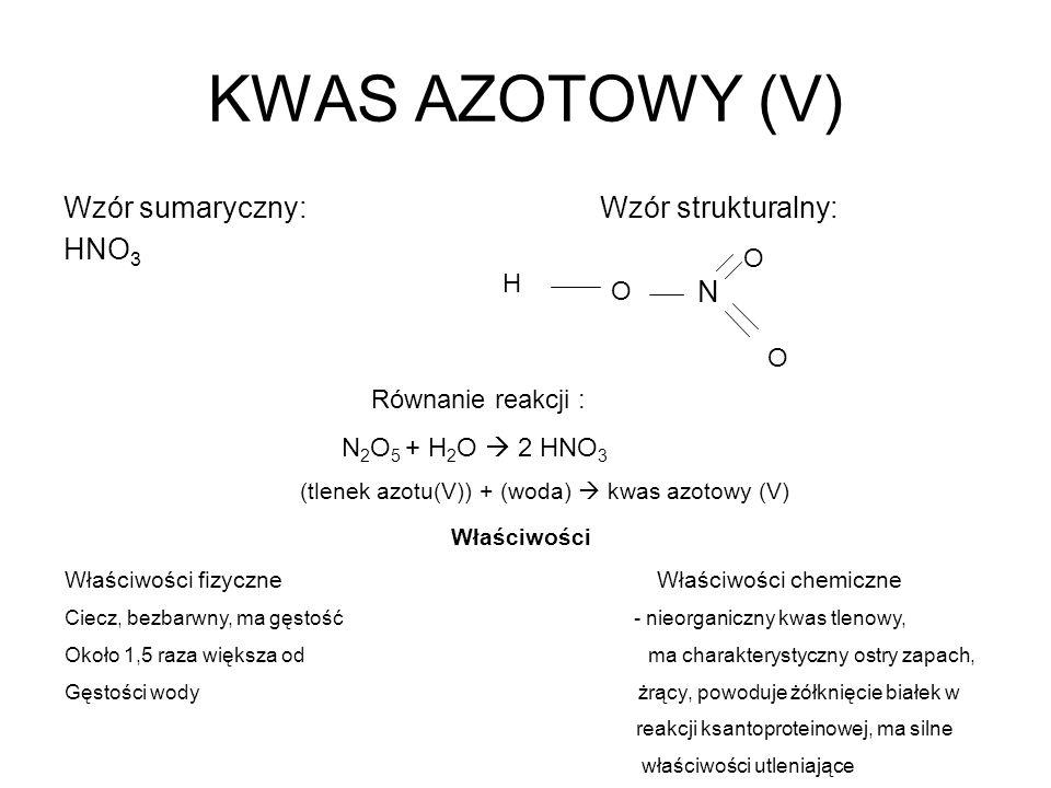 KWAS AZOTOWY (V) Wzór sumaryczny: Wzór strukturalny: HNO3 N O H O O