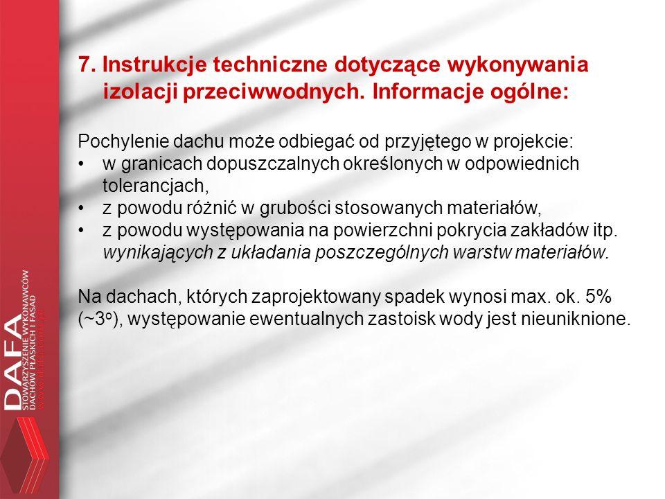 7. Instrukcje techniczne dotyczące wykonywania izolacji przeciwwodnych