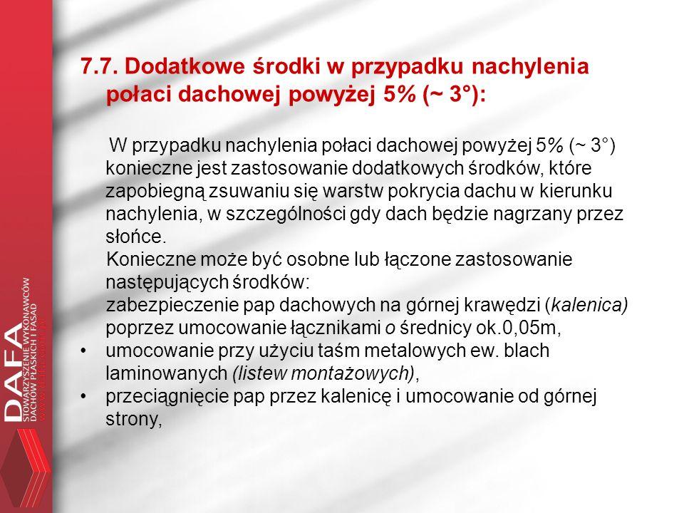 7.7. Dodatkowe środki w przypadku nachylenia połaci dachowej powyżej 5% (~ 3°):