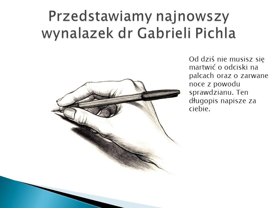 Przedstawiamy najnowszy wynalazek dr Gabrieli Pichla