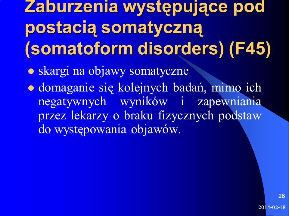 Zaburzenia występujące pod postacią somatyczną (somatoform disorders) (F45)
