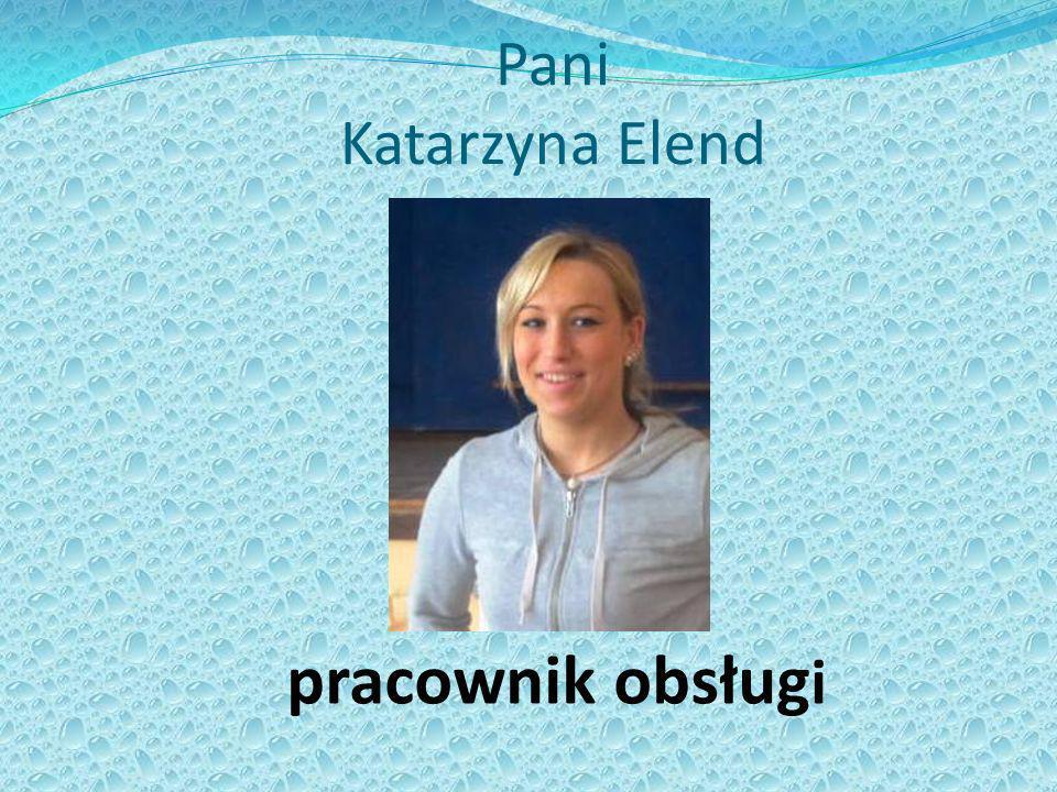 Pani Katarzyna Elend pracownik obsługi