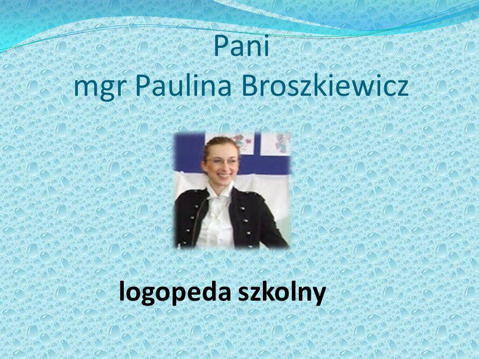 Pani mgr Paulina Broszkiewicz