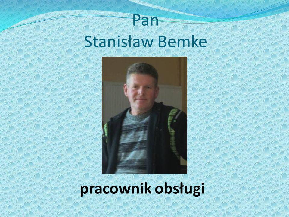 Pan Stanisław Bemke pracownik obsługi