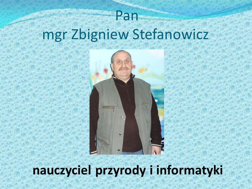 Pan mgr Zbigniew Stefanowicz