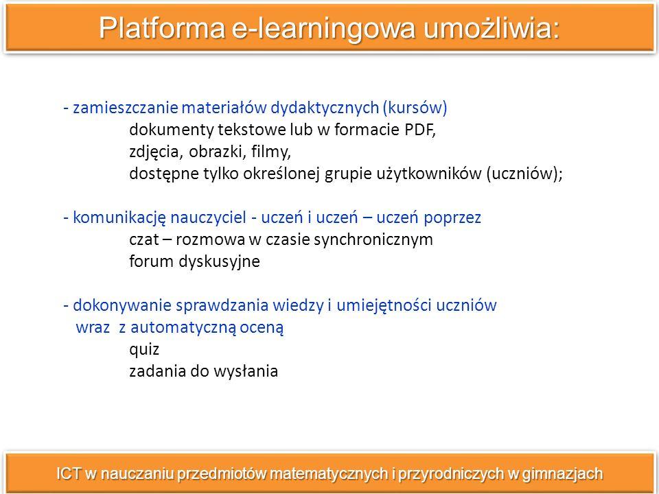 Platforma e-learningowa umożliwia: