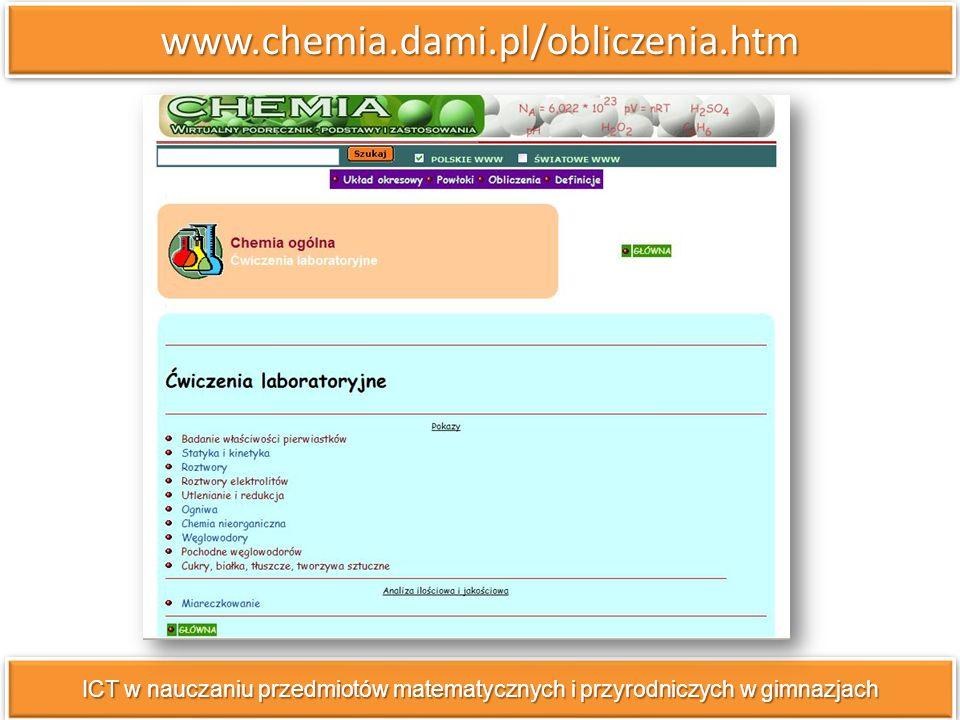 www.chemia.dami.pl/obliczenia.htm ICT w nauczaniu przedmiotów matematycznych i przyrodniczych w gimnazjach.