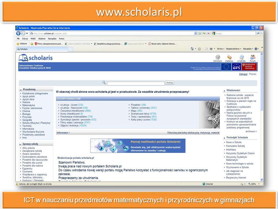 www.scholaris.pl ICT w nauczaniu przedmiotów matematycznych i przyrodniczych w gimnazjach