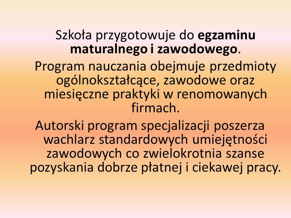 Szkoła przygotowuje do egzaminu maturalnego i zawodowego.