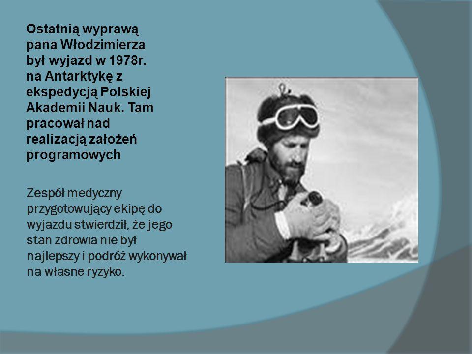 Ostatnią wyprawą pana Włodzimierza był wyjazd w 1978r