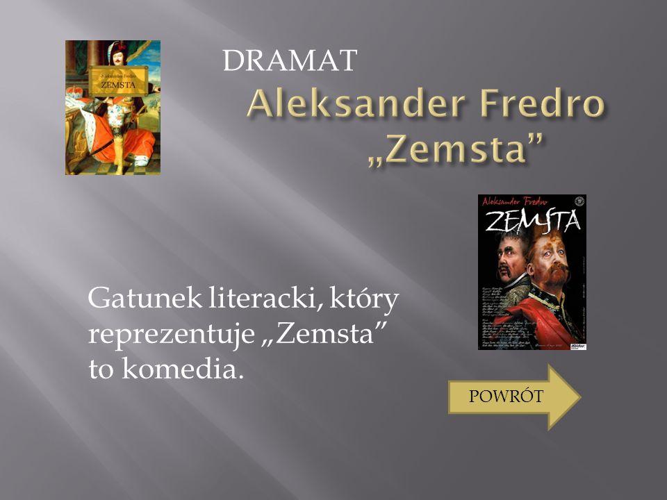 """Aleksander Fredro """"Zemsta"""