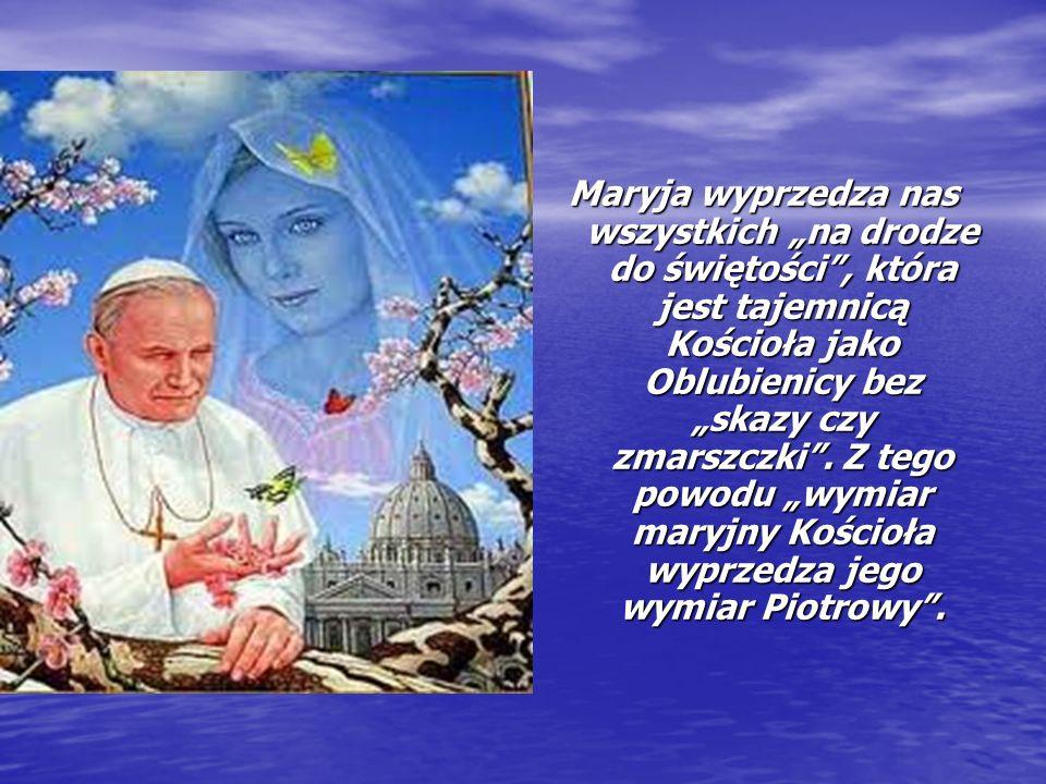 """Maryja wyprzedza nas wszystkich """"na drodze do świętości , która jest tajemnicą Kościoła jako Oblubienicy bez """"skazy czy zmarszczki ."""