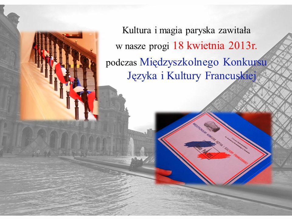 Kultura i magia paryska zawitała w nasze progi 18 kwietnia 2013r