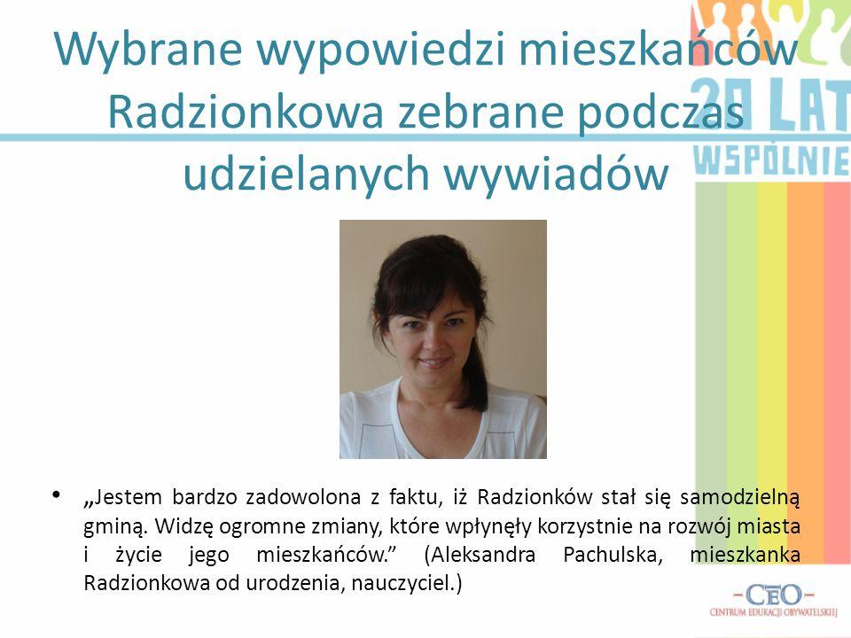 Wybrane wypowiedzi mieszkańców Radzionkowa zebrane podczas udzielanych wywiadów