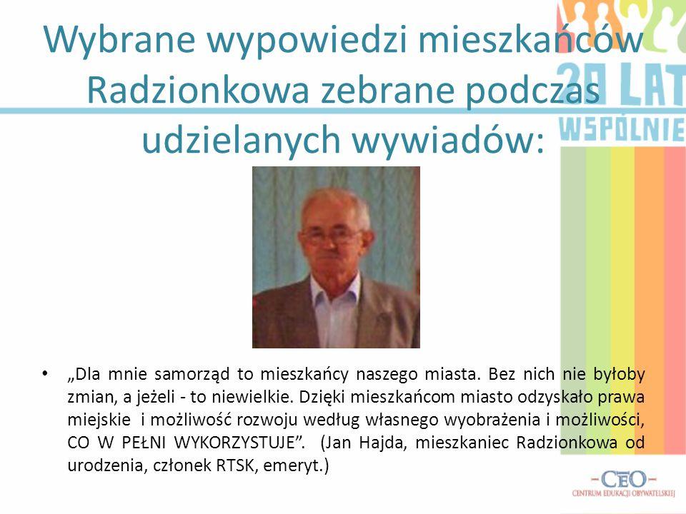 Wybrane wypowiedzi mieszkańców Radzionkowa zebrane podczas udzielanych wywiadów:
