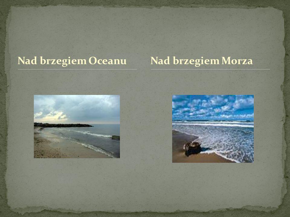 Nad brzegiem Oceanu Nad brzegiem Morza