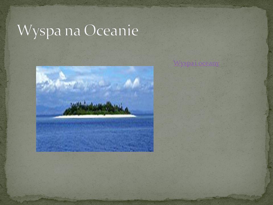 Wyspa na Oceanie Wyspa i oceany