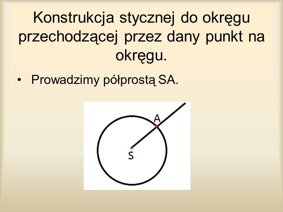 Konstrukcja stycznej do okręgu przechodzącej przez dany punkt na okręgu.