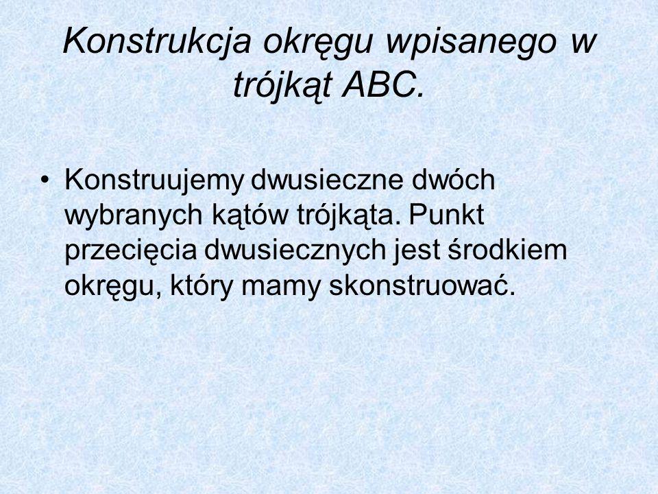 Konstrukcja okręgu wpisanego w trójkąt ABC.