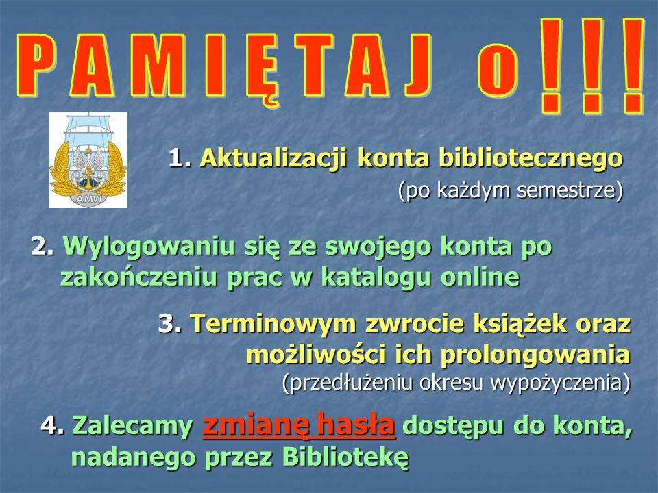 !!! PAMIĘTAJ o. 1. Aktualizacji konta bibliotecznego (po każdym semestrze)