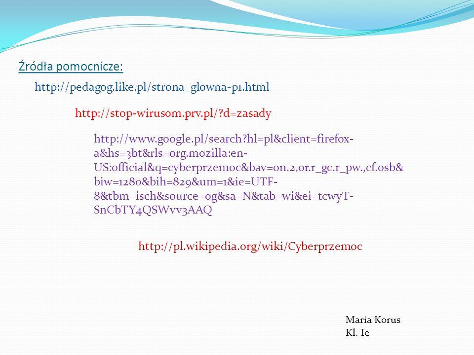 Źródła pomocnicze: http://pedagog.like.pl/strona_glowna-p1.html