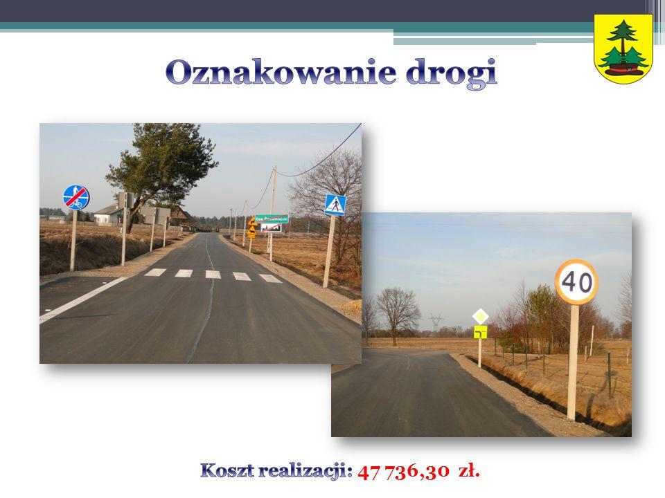 Oznakowanie drogi Koszt realizacji: 47 736,30 zł.