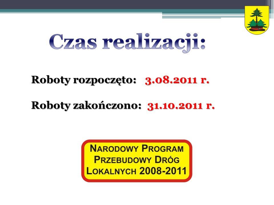 Czas realizacji: Roboty rozpoczęto: 3.08.2011 r.
