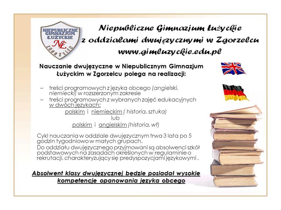 Nauczanie dwujęzyczne w Niepublicznym Gimnazjum Łużyckim w Zgorzelcu polega na realizacji: