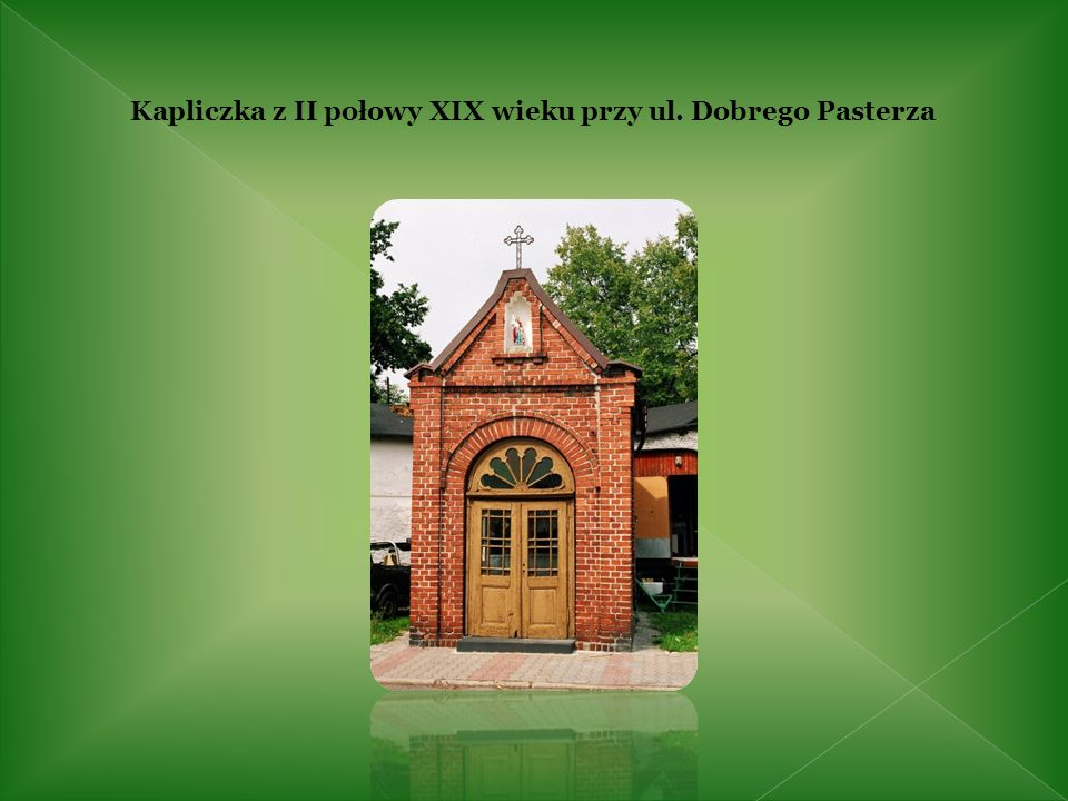 Kapliczka z II połowy XIX wieku przy ul. Dobrego Pasterza