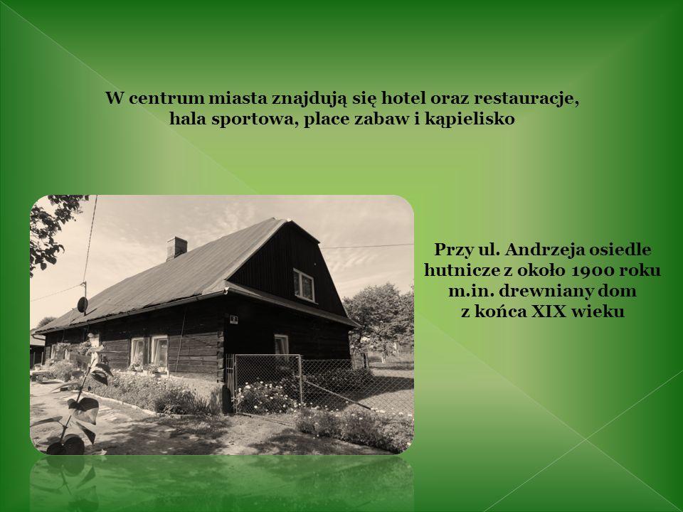 Przy ul. Andrzeja osiedle hutnicze z około 1900 roku