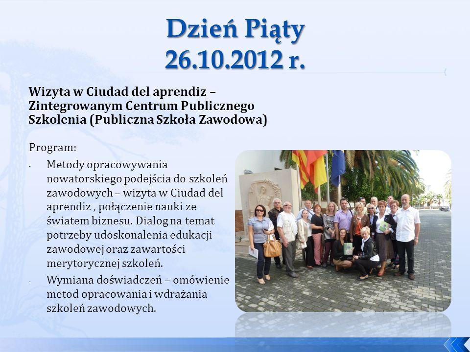 Dzień Piąty 26.10.2012 r. Wizyta w Ciudad del aprendiz – Zintegrowanym Centrum Publicznego Szkolenia (Publiczna Szkoła Zawodowa)