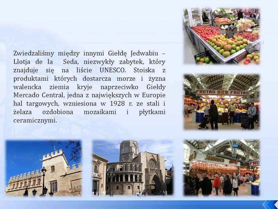 Zwiedzaliśmy między innymi Giełdę Jedwabiu – Llotja de la Seda, niezwykły zabytek, który znajduje się na liście UNESCO.